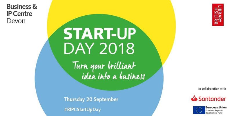 Business & IP Centre: Start Up Day 2018 Exeter
